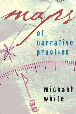 Book Review: Maps of Narrative Practice | Meaning-Centered Positive
