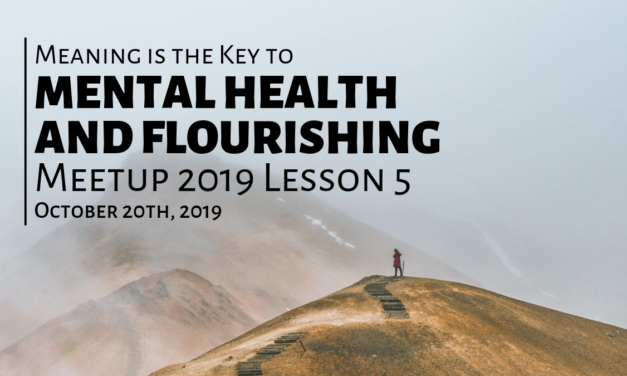 Meaning is the Key to Mental Health and Flourishing